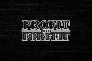 Profit or Forfeit