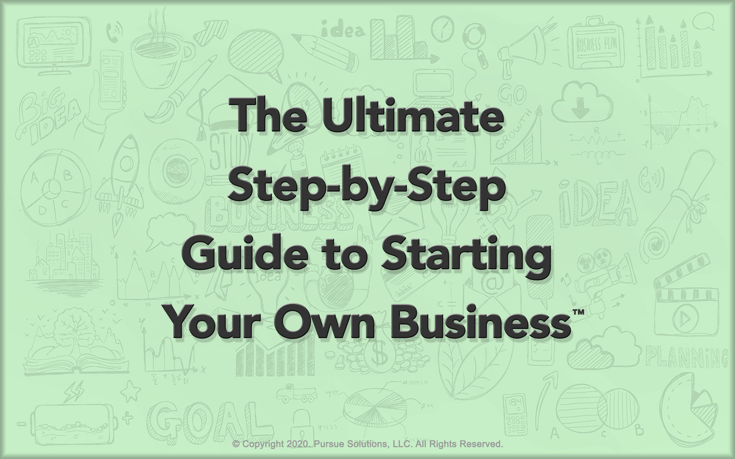 The Ultimate Step-by-Step Guide to Starting Your Own Business™